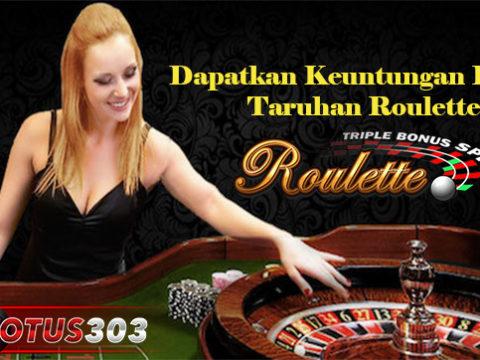Dapatkan Keuntungan Dalam Taruhan Roulette