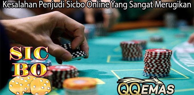 Kesalahan Penjudi Sicbo Online Yang Sangat Merugikan
