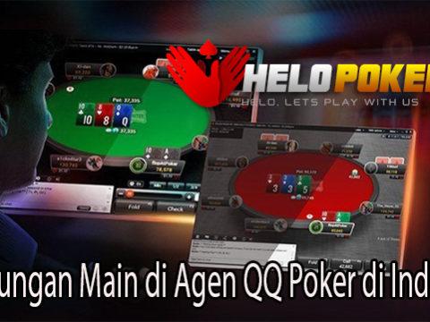 Keuntungan Main di Agen QQ Poker di Indonesia